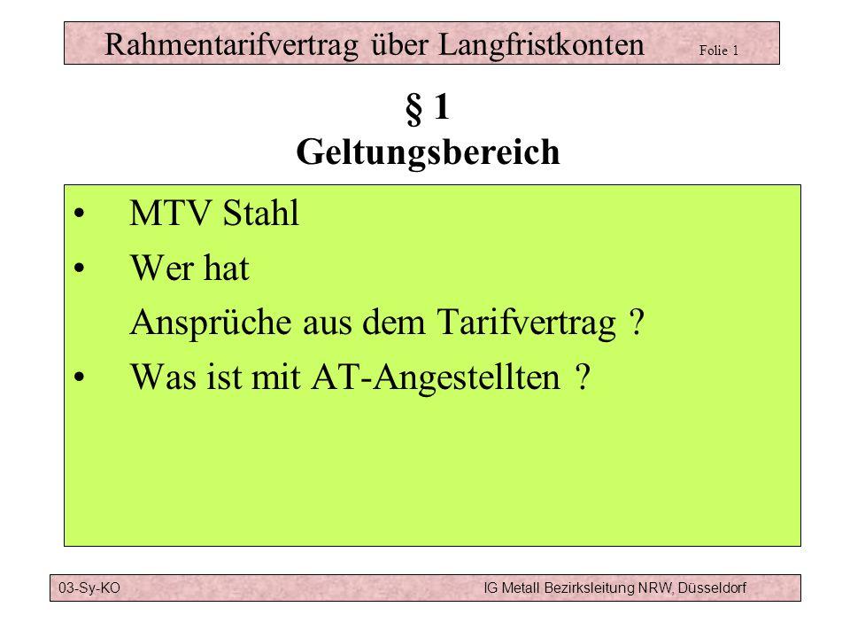 Rahmentarifvertrag über Langfristkonten Folie 1 MTV Stahl Wer hat Ansprüche aus dem Tarifvertrag .