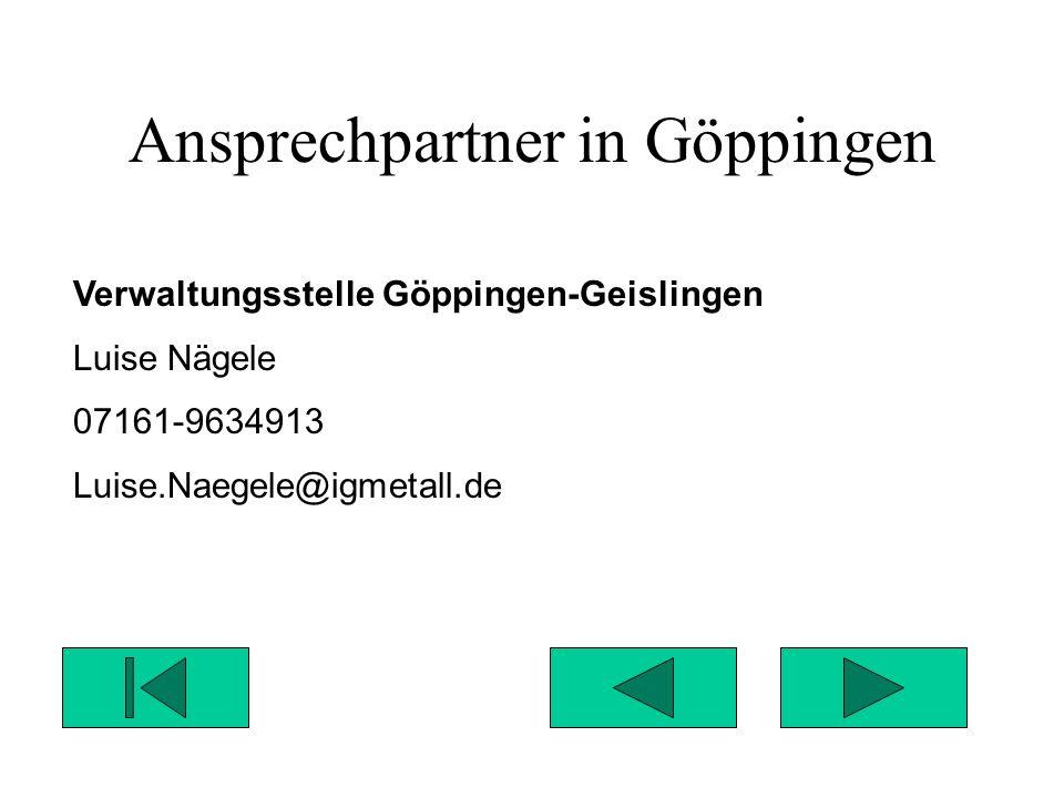 Ansprechpartner in Esslingen Verwaltungsstelle Esslingen: Gisela Klenk 0711-93180515 Gisela.Klenk@igmetall.de
