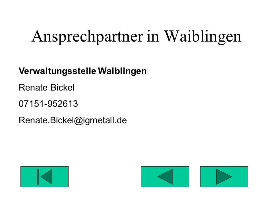 Ansprechpartner in Göppingen Verwaltungsstelle Göppingen-Geislingen Luise Nägele 07161-9634913 Luise.Naegele@igmetall.de