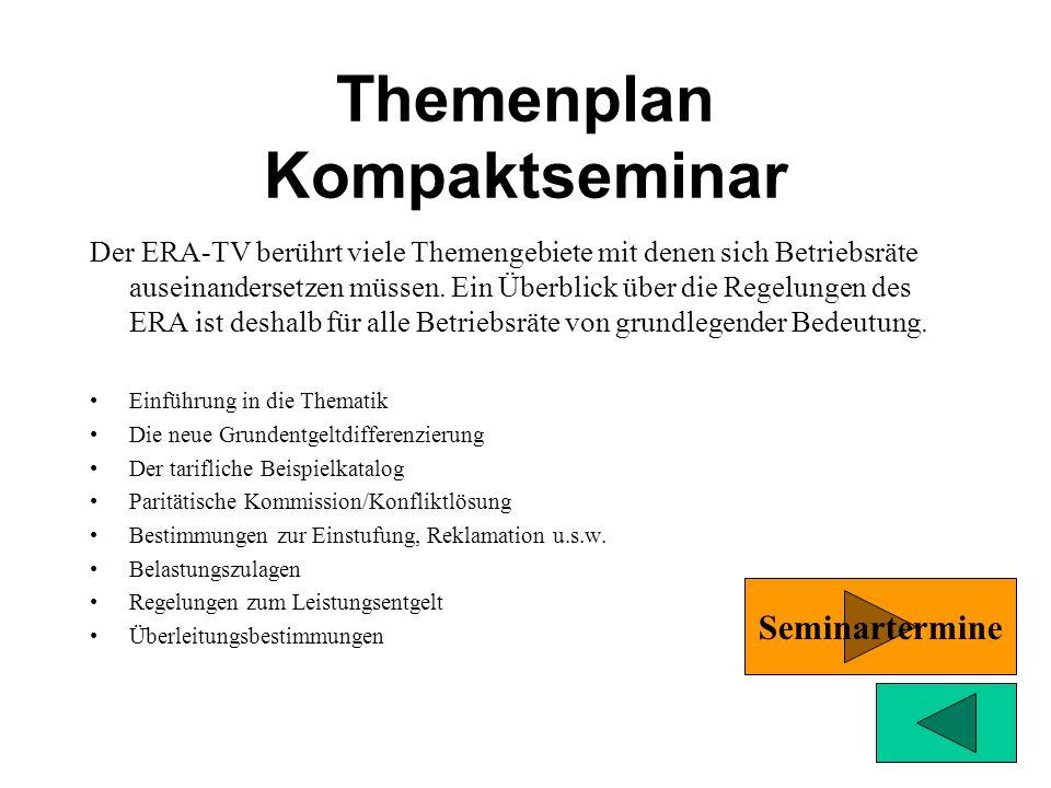 Themenplan Kompaktseminar Der ERA-TV berührt viele Themengebiete mit denen sich Betriebsräte auseinandersetzen müssen.