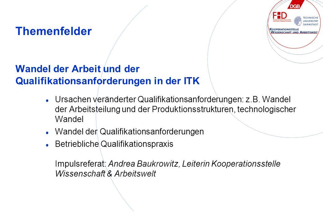 Wandel der Arbeit und der Qualifikationsanforderungen in der ITK Ursachen veränderter Qualifikationsanforderungen: z.B.