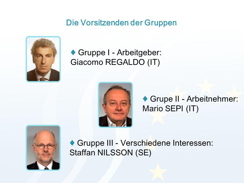 Die Vorsitzenden der Gruppen Gruppe I - Arbeitgeber: Giacomo REGALDO (IT) Grupe II - Arbeitnehmer: Mario SEPI (IT) Gruppe III - Verschiedene Interesse