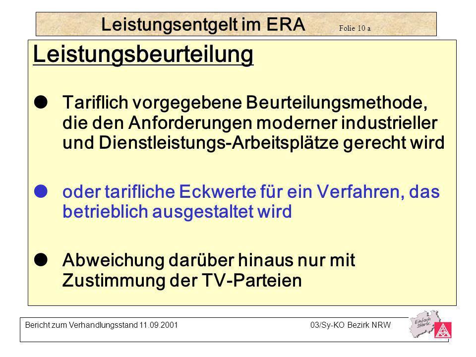 Leistungsentgelt im ERA Folie 10 a Leistungsbeurteilung Tariflich vorgegebene Beurteilungsmethode, die den Anforderungen moderner industrieller und Di