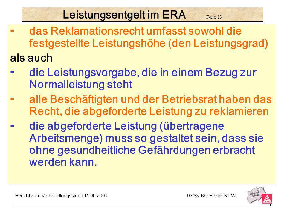 Leistungsentgelt im ERA Folie 13 das Reklamationsrecht umfasst sowohl die festgestellte Leistungshöhe (den Leistungsgrad) als auch die Leistungsvorgab