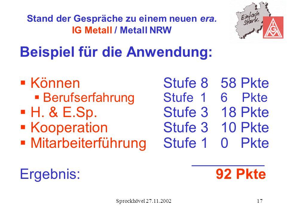 Sprockhövel 27.11.200217 Stand der Gespräche zu einem neuen era. IG Metall / Metall NRW Beispiel für die Anwendung: KönnenStufe 858 Pkte Berufserfahru