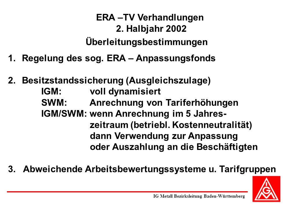 ERA –TV Verhandlungen 2. Halbjahr 2002 Überleitungsbestimmungen 1.Regelung des sog. ERA – Anpassungsfonds 2.Besitzstandssicherung (Ausgleichszulage) I