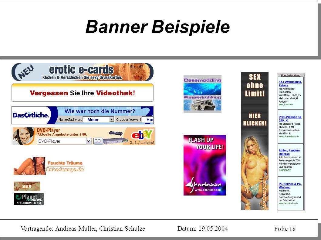 Vortragende: Andreas Müller, Christian SchulzeDatum: 19.05.2004 Folie 18 Banner Beispiele