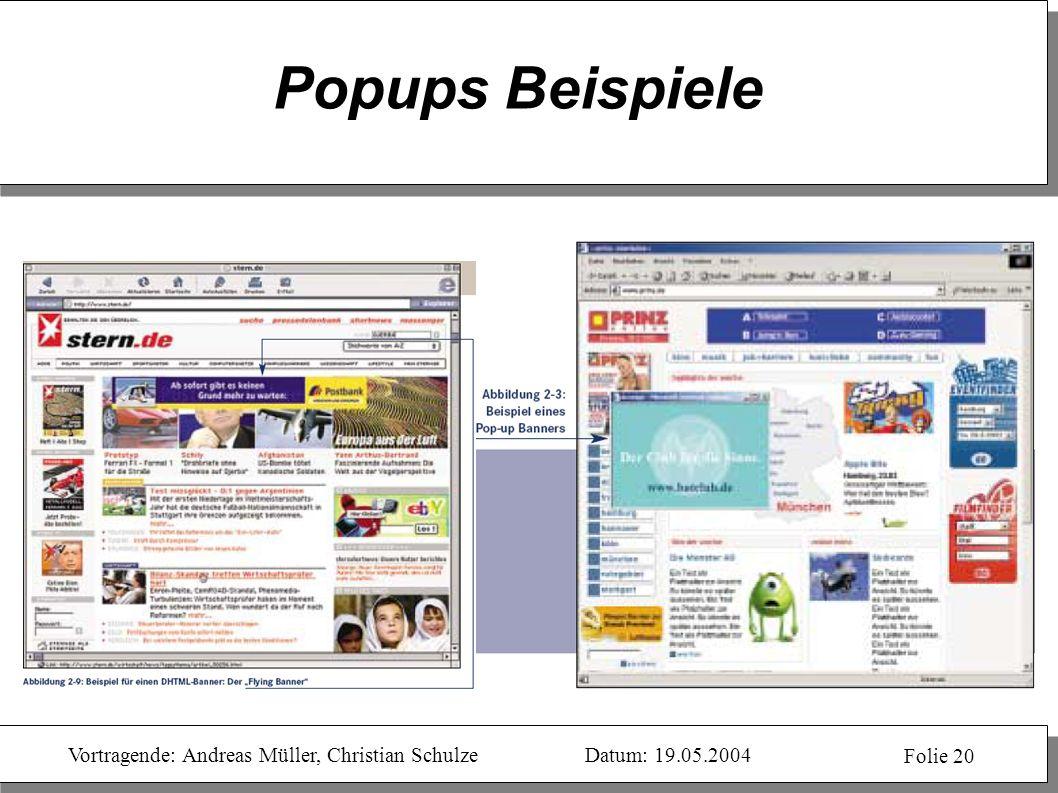 Vortragende: Andreas Müller, Christian SchulzeDatum: 19.05.2004 Folie 20 Popups Beispiele