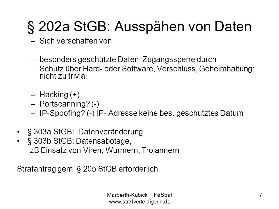 Marberth-Kubicki FaStraf www.strafverteidigerin.de 7 § 202a StGB: Ausspähen von Daten –Sich verschaffen von –besonders geschützte Daten: Zugangssperre