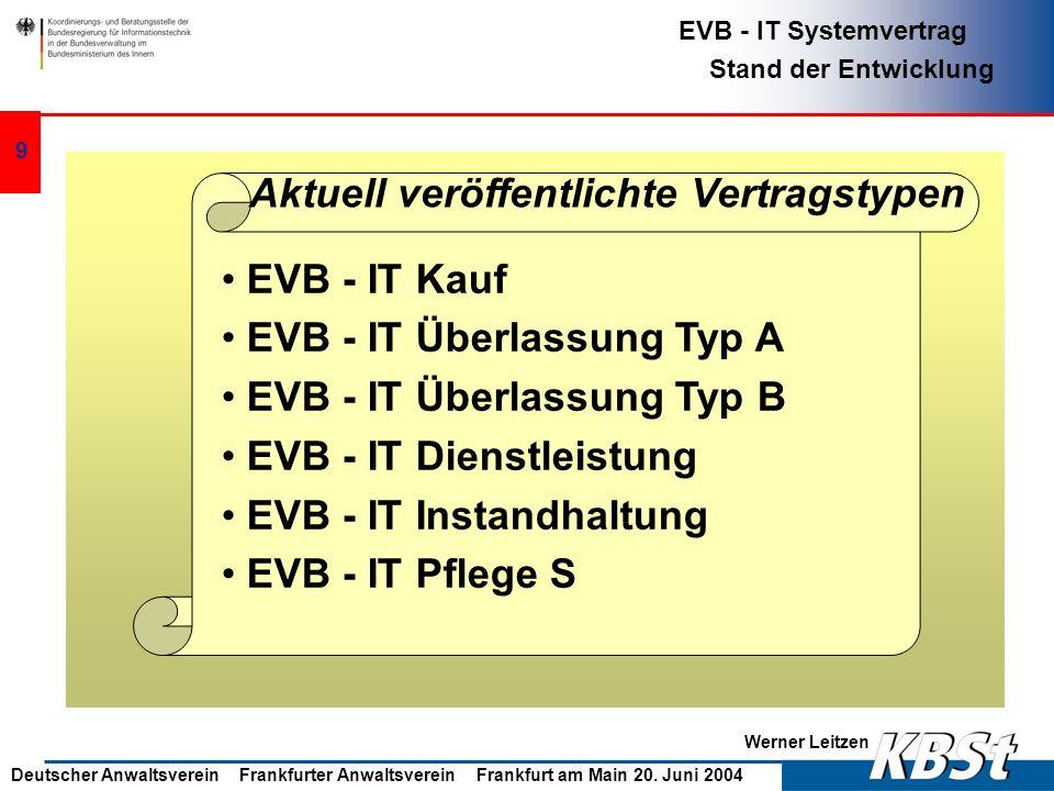 Werner Leitzen EVB - IT Systemvertrag Stand der Entwicklung Deutscher Anwaltsverein Frankfurter Anwaltsverein Frankfurt am Main 20. Juni 2004 8 Wie en