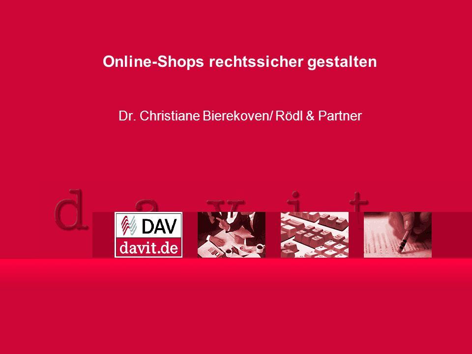 1 2007 © Dr. Christiane Bierekoven/ Rödl & Partner Dr. Christiane Bierekoven/ Rödl & Partner Online-Shops rechtssicher gestalten