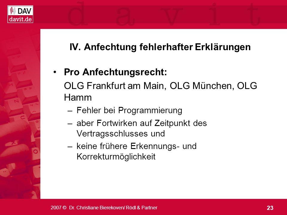 23 2007 © Dr. Christiane Bierekoven/ Rödl & Partner Pro Anfechtungsrecht: OLG Frankfurt am Main, OLG München, OLG Hamm –Fehler bei Programmierung –abe