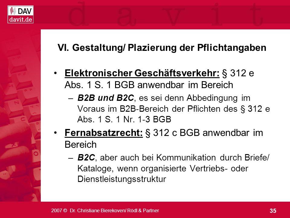 35 2007 © Dr. Christiane Bierekoven/ Rödl & Partner VI. Gestaltung/ Plazierung der Pflichtangaben Elektronischer Geschäftsverkehr: § 312 e Abs. 1 S. 1