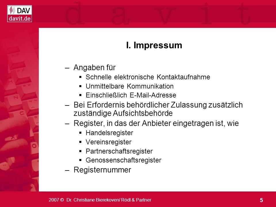 5 2007 © Dr. Christiane Bierekoven/ Rödl & Partner I. Impressum –Angaben für Schnelle elektronische Kontaktaufnahme Unmittelbare Kommunikation Einschl