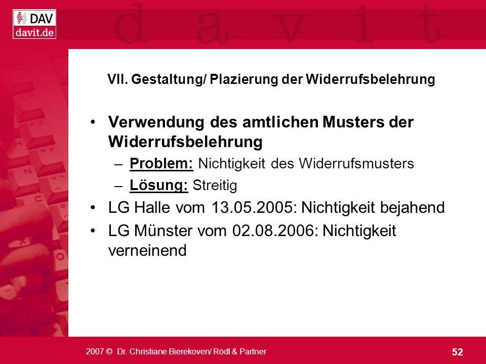 52 2007 © Dr. Christiane Bierekoven/ Rödl & Partner VII. Gestaltung/ Plazierung der Widerrufsbelehrung Verwendung des amtlichen Musters der Widerrufsb