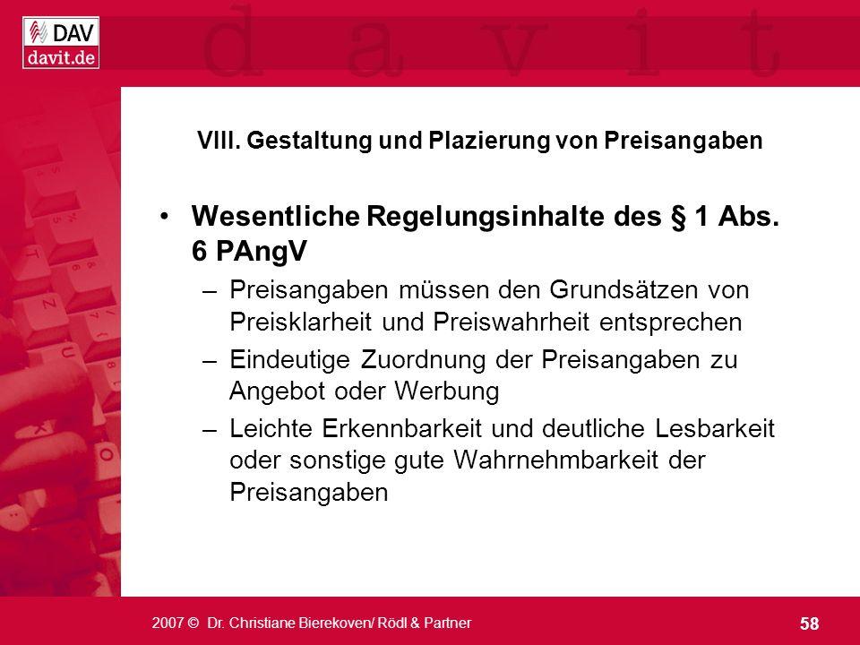 58 2007 © Dr. Christiane Bierekoven/ Rödl & Partner VIII. Gestaltung und Plazierung von Preisangaben Wesentliche Regelungsinhalte des § 1 Abs. 6 PAngV