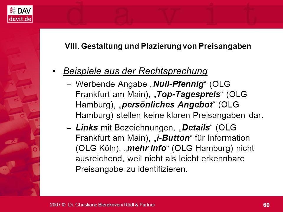 60 2007 © Dr. Christiane Bierekoven/ Rödl & Partner VIII. Gestaltung und Plazierung von Preisangaben Beispiele aus der Rechtsprechung –Werbende Angabe