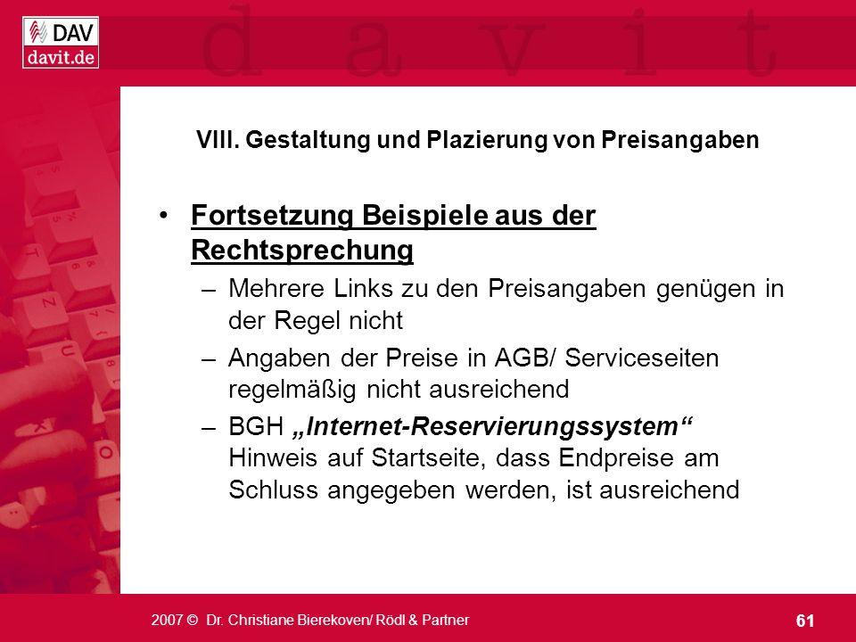 61 2007 © Dr. Christiane Bierekoven/ Rödl & Partner VIII. Gestaltung und Plazierung von Preisangaben Fortsetzung Beispiele aus der Rechtsprechung –Meh
