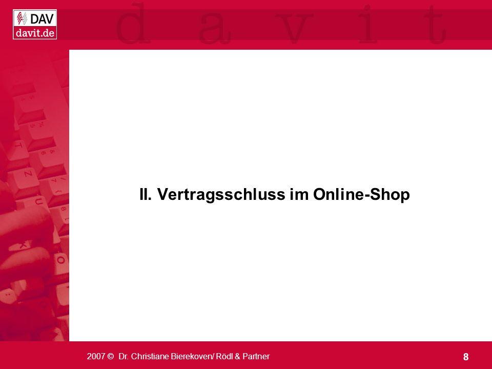 19 2007 © Dr. Christiane Bierekoven/ Rödl & Partner IV. Anfechtung fehlerhafter Erklärungen