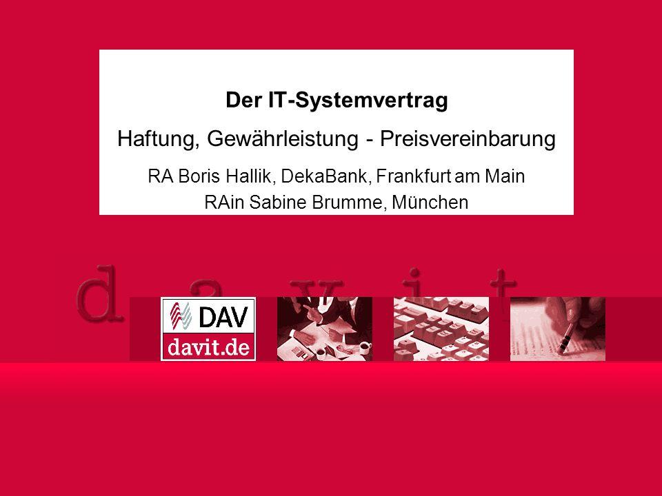 1 2004 © Boris Hallik / Sabine Brumme Haftung, Gewährleistung - Preisvereinbarung RA Boris Hallik, DekaBank, Frankfurt am Main RAin Sabine Brumme, Mün