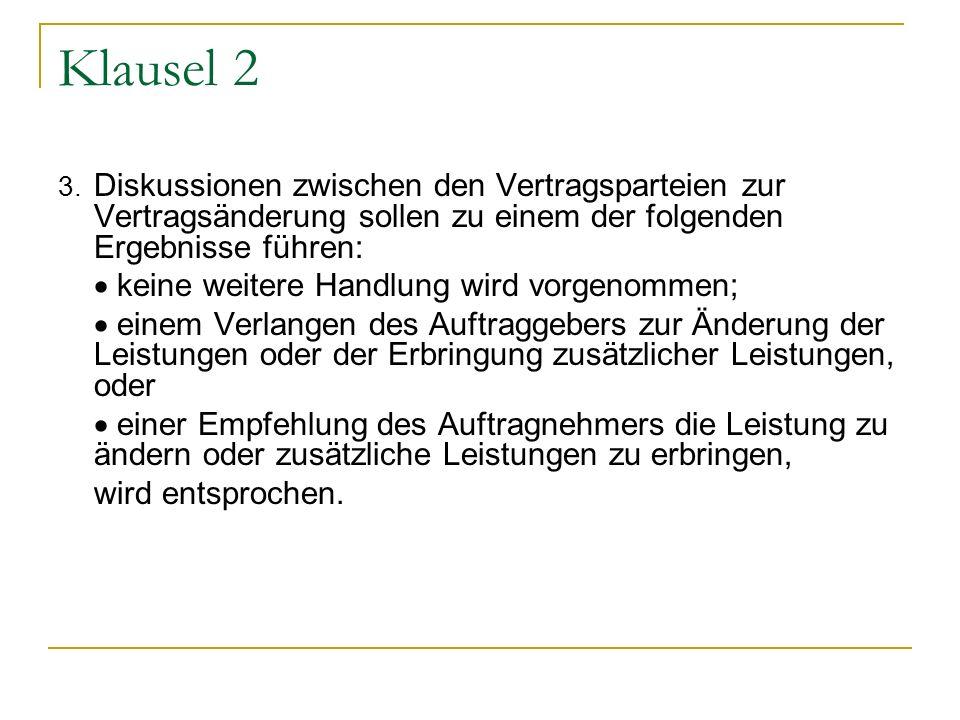 Klausel 2 3. Diskussionen zwischen den Vertragsparteien zur Vertragsänderung sollen zu einem der folgenden Ergebnisse führen: keine weitere Handlung w