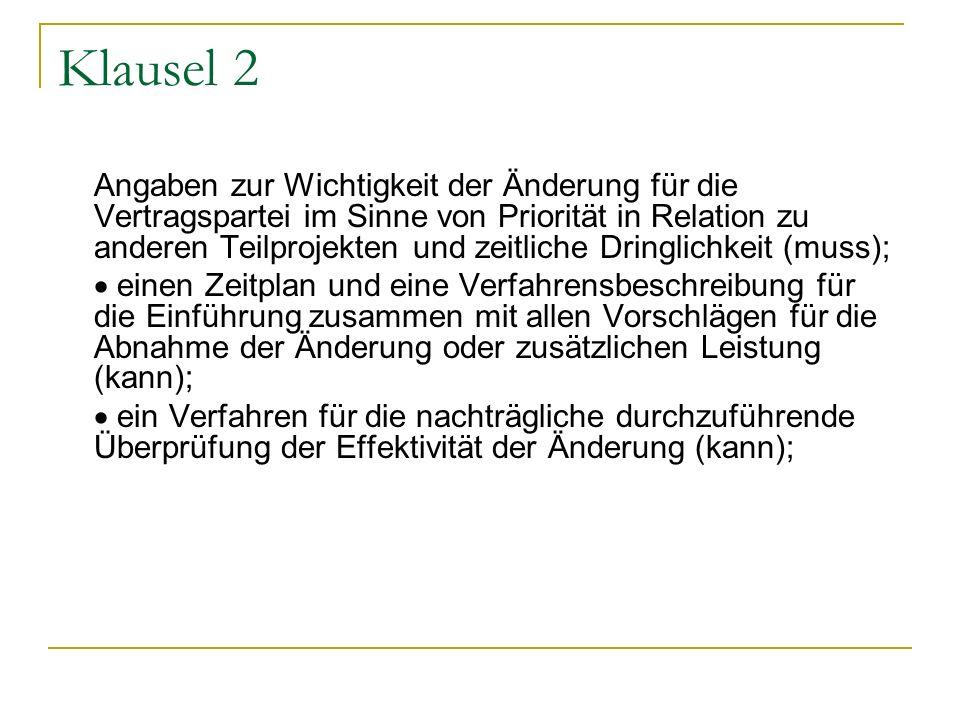 Klausel 2 Angaben zur Wichtigkeit der Änderung für die Vertragspartei im Sinne von Priorität in Relation zu anderen Teilprojekten und zeitliche Dringl