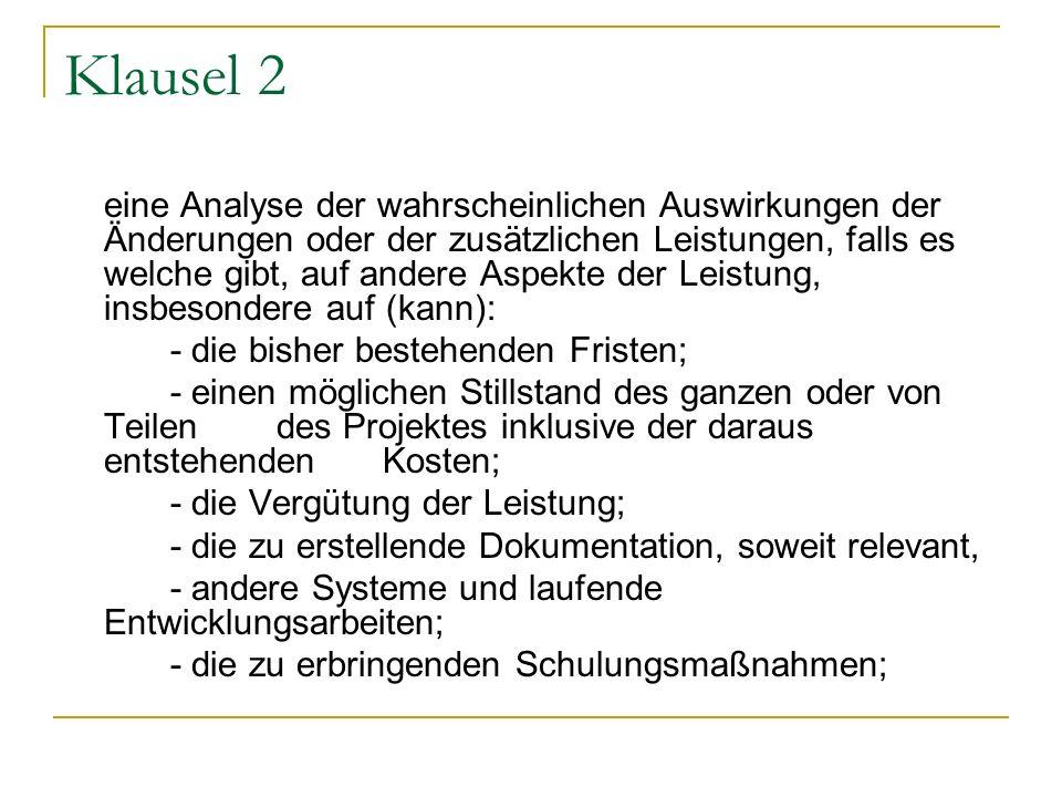 Klausel 2 eine Analyse der wahrscheinlichen Auswirkungen der Änderungen oder der zusätzlichen Leistungen, falls es welche gibt, auf andere Aspekte der