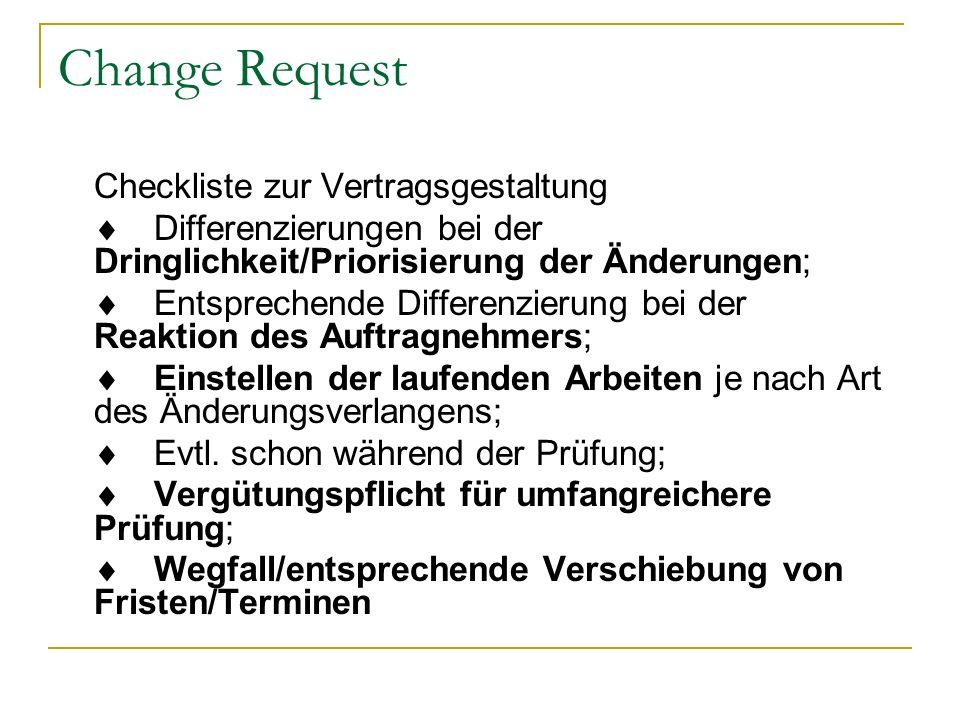 Change Request Checkliste zur Vertragsgestaltung Differenzierungen bei der Dringlichkeit/Priorisierung der Änderungen; Entsprechende Differenzierung b