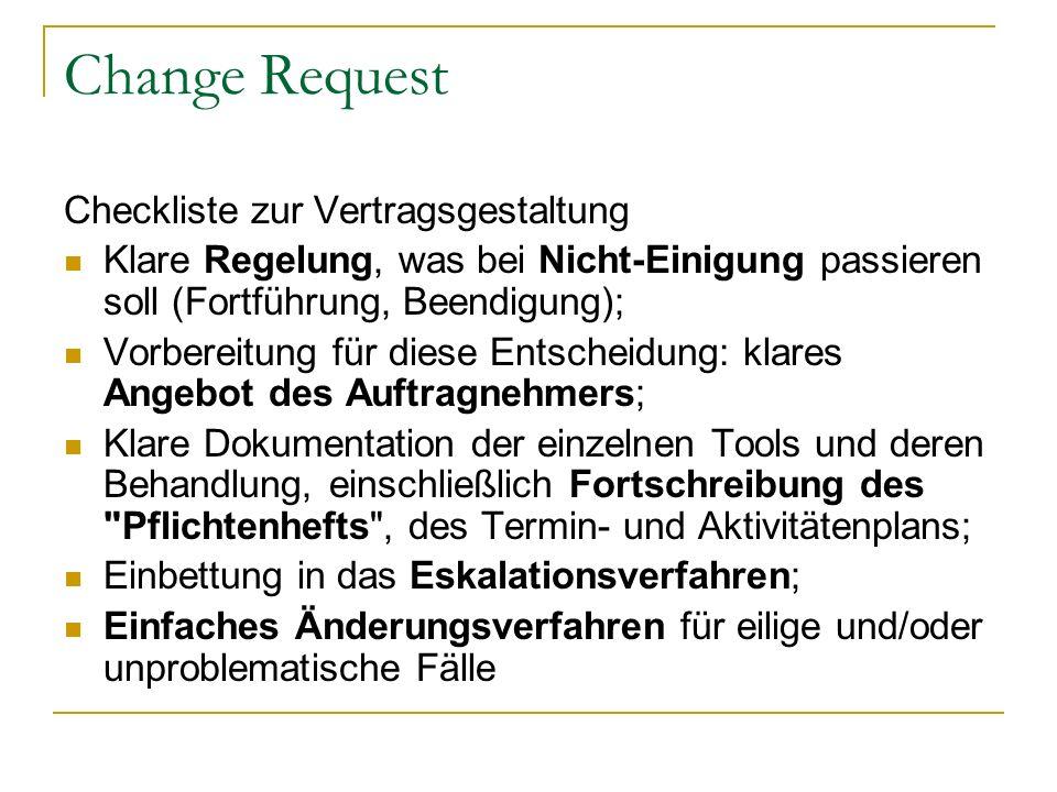 Change Request Checkliste zur Vertragsgestaltung Klare Regelung, was bei Nicht Einigung passieren soll (Fortführung, Beendigung); Vorbereitung für die