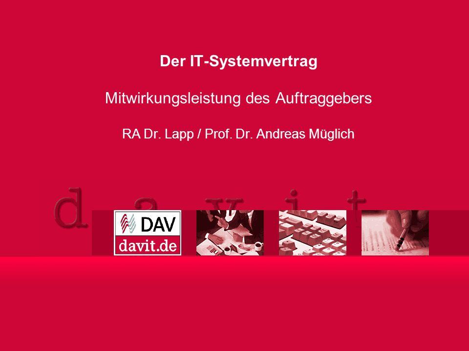 1 Mitwirkungsleistung des Auftraggebers RA Dr. Lapp / Prof. Dr. Andreas Müglich Der IT-Systemvertrag