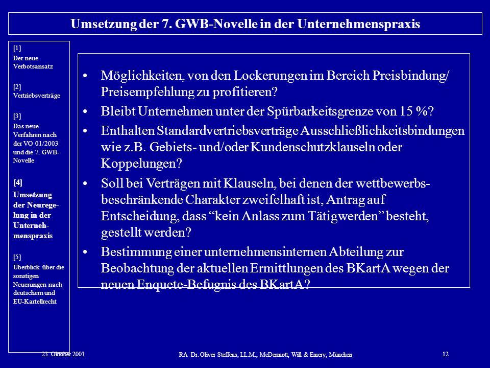23. Oktober 2003 RA Dr. Oliver Steffens, LL.M., McDermott, Will & Emery, München 12 Umsetzung der 7. GWB-Novelle in der Unternehmenspraxis Möglichkeit