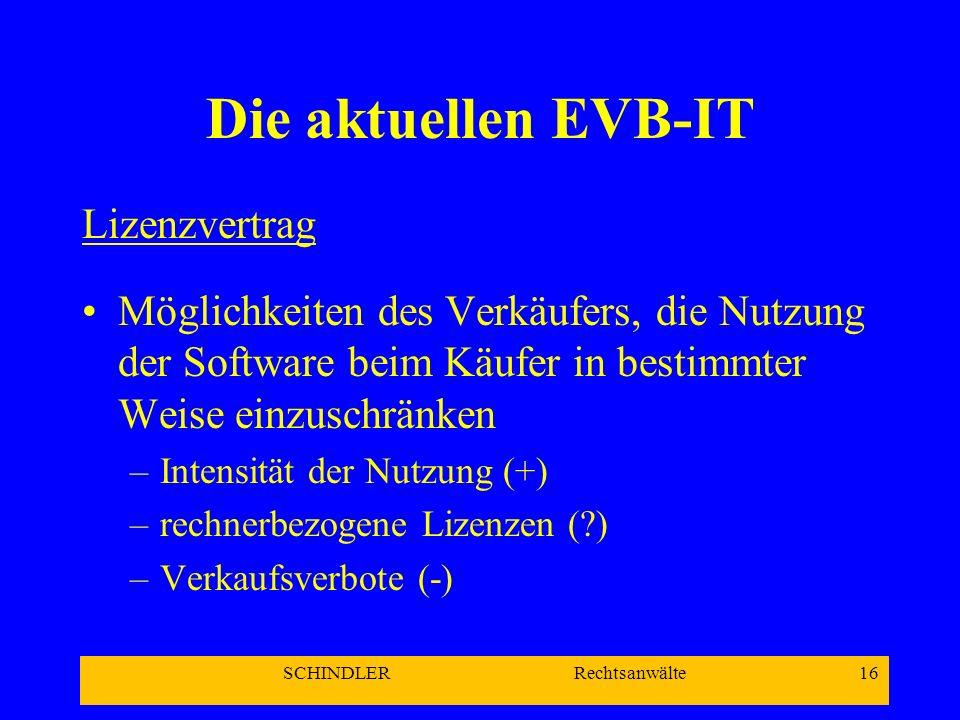 SCHINDLER Rechtsanwälte 16 Die aktuellen EVB-IT Lizenzvertrag Möglichkeiten des Verkäufers, die Nutzung der Software beim Käufer in bestimmter Weise e