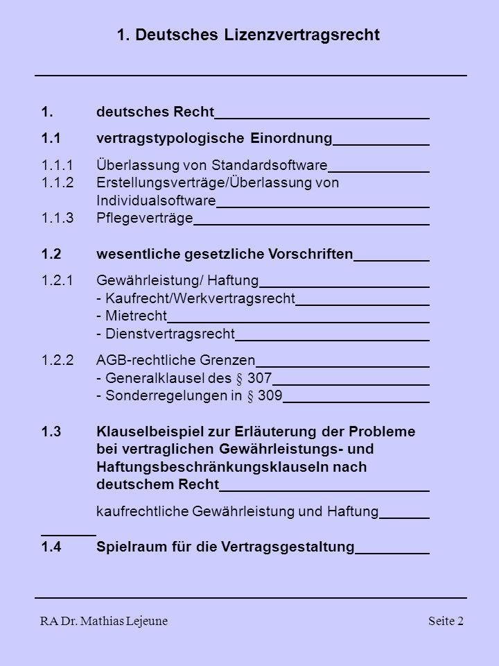 RA Dr. Mathias LejeuneSeite 2 1. Deutsches Lizenzvertragsrecht 1.deutsches Recht 1.1vertragstypologische Einordnung 1.1.1Überlassung von Standardsoftw