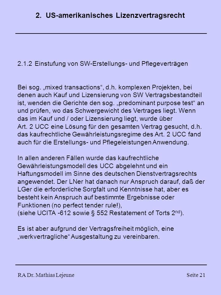 RA Dr. Mathias LejeuneSeite 21 2.1.2 Einstufung von SW-Erstellungs- und Pflegeverträgen Bei sog. mixed transactions, d.h. komplexen Projekten, bei den