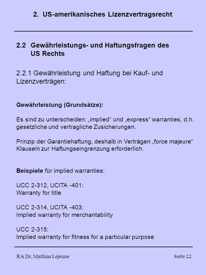RA Dr. Mathias LejeuneSeite 22 2.2Gewährleistungs- und Haftungsfragen des US Rechts 2.2.1 Gewährleistung und Haftung bei Kauf- und Lizenzverträgen: Ge