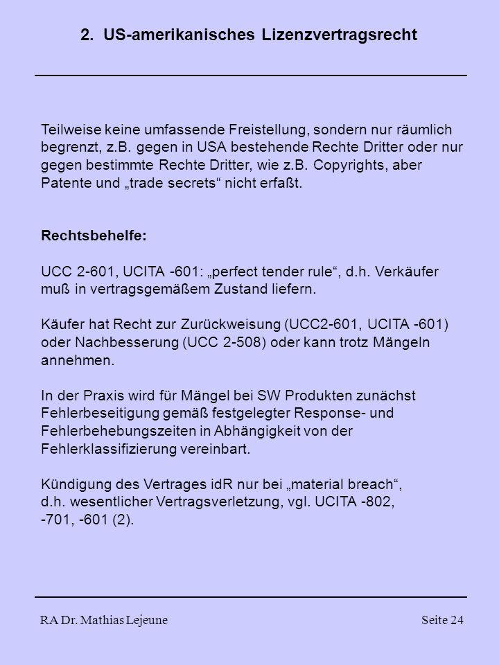 RA Dr. Mathias LejeuneSeite 24 Teilweise keine umfassende Freistellung, sondern nur räumlich begrenzt, z.B. gegen in USA bestehende Rechte Dritter ode