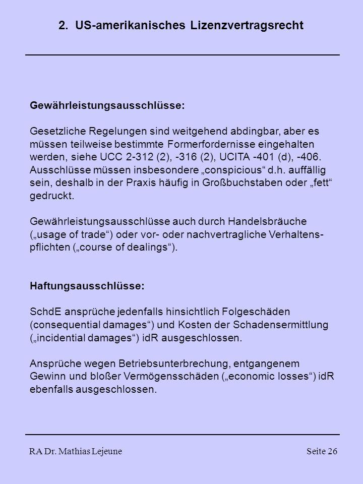 RA Dr. Mathias LejeuneSeite 26 Gewährleistungsausschlüsse: Gesetzliche Regelungen sind weitgehend abdingbar, aber es müssen teilweise bestimmte Former