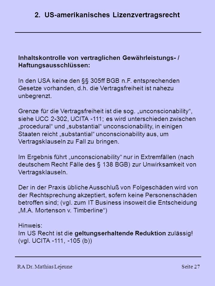 RA Dr. Mathias LejeuneSeite 27 Inhaltskontrolle von vertraglichen Gewährleistungs- / Haftungsausschlüssen: In den USA keine den §§ 305ff BGB n.F. ents