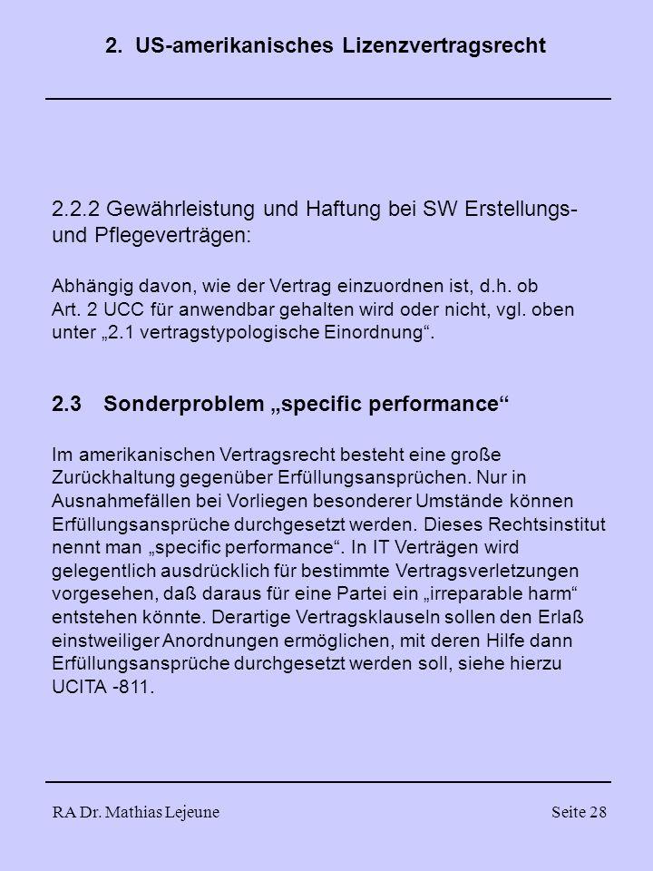 RA Dr. Mathias LejeuneSeite 28 2.2.2 Gewährleistung und Haftung bei SW Erstellungs- und Pflegeverträgen: Abhängig davon, wie der Vertrag einzuordnen i