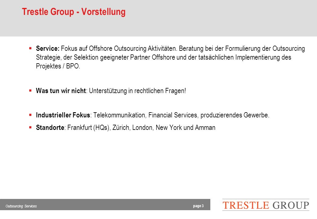 page 3 Outsourcing Services Trestle Group - Vorstellung Service: Fokus auf Offshore Outsourcing Aktivitäten.