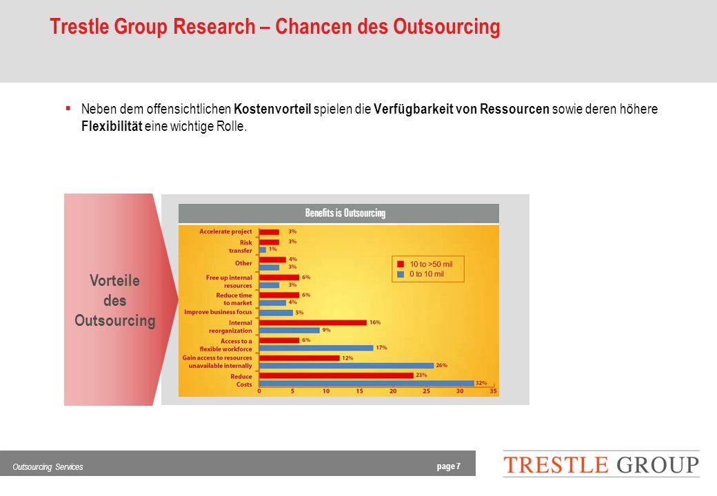 page 7 Outsourcing Services Trestle Group Research – Chancen des Outsourcing Neben dem offensichtlichen Kostenvorteil spielen die Verfügbarkeit von Ressourcen sowie deren höhere Flexibilität eine wichtige Rolle.
