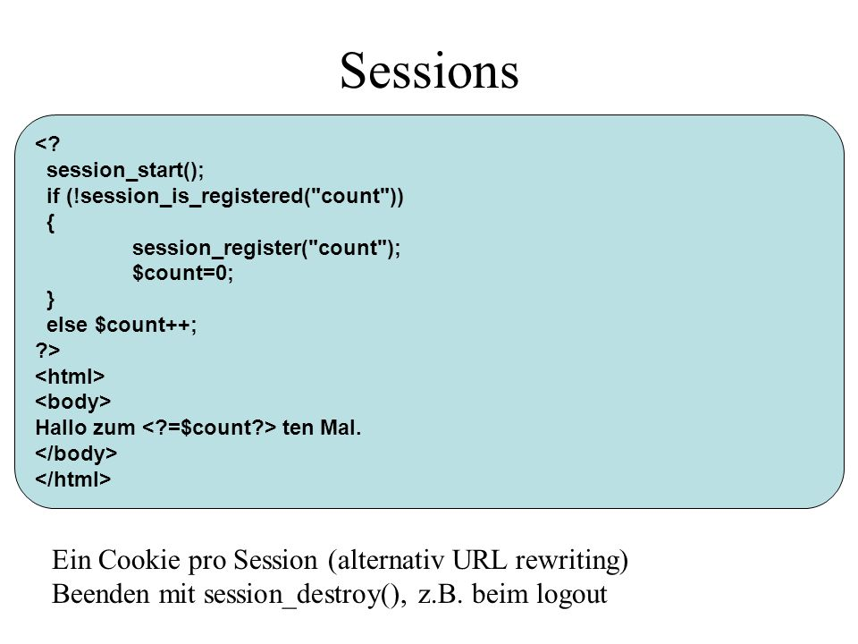Sessions <? session_start(); if (!session_is_registered(