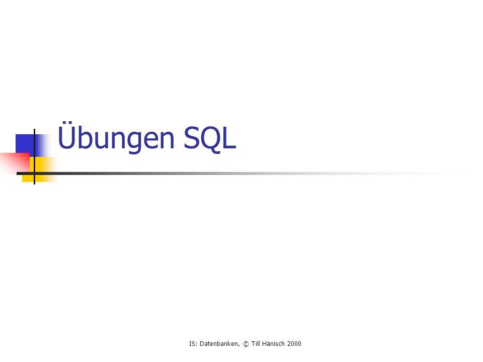 IS: Datenbanken, © Till Hänisch 2000 Neue Tabellen mysql> select * from PROJECT; +--------+------------+--------+------------+-------+--------+ | PROJNO | PROJNAME | BUDGET | ORT | PLZ | DEPTNO | +--------+------------+--------+------------+-------+--------+ | 1 | Stargate | 100000 | Ulm | 89073 | 20 | | 2 | Terminator | 200000 | Heidenheim | 89520 | 20 | | 3 | Watergate | 500000 | Hamburg | 20095 | 20 | | 4 | Mini | 500 | Hamburg | 20095 | 30 | | 5 | Startup | 5000 | Hamburg | 20095 | 30 | +--------+------------+--------+------------+-------+--------+ 5 rows in set (0.00 sec) mysql> select * from EMPPROJ; +-------+--------+---------+ | EMPNO | PROJNO | PERCENT | +-------+--------+---------+ | 7369 | 1 | 30 | | 7369 | 2 | 10 | | 7369 | 3 | 20 | | 7499 | 4 | 5 | | 7499 | 5 | 10 | | 7566 | 1 | 10 | | 7566 | 2 | 10 | | 7566 | 3 | 10 | | 7566 | 4 | 10 | | 7566 | 5 | 10 | | 7788 | 1 | 10 | | 7788 | 2 | 20 | | 7788 | 5 | 10 | +-------+--------+---------+ 13 rows in set (0.00 sec)