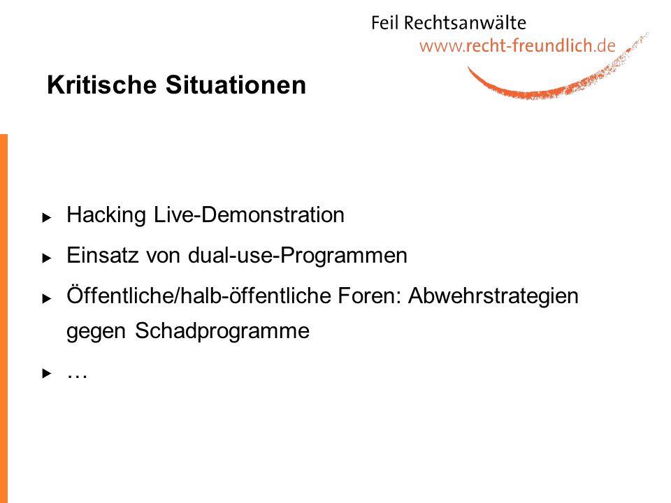 Kritische Situationen Hacking Live-Demonstration Einsatz von dual-use-Programmen Öffentliche/halb-öffentliche Foren: Abwehrstrategien gegen Schadprogr
