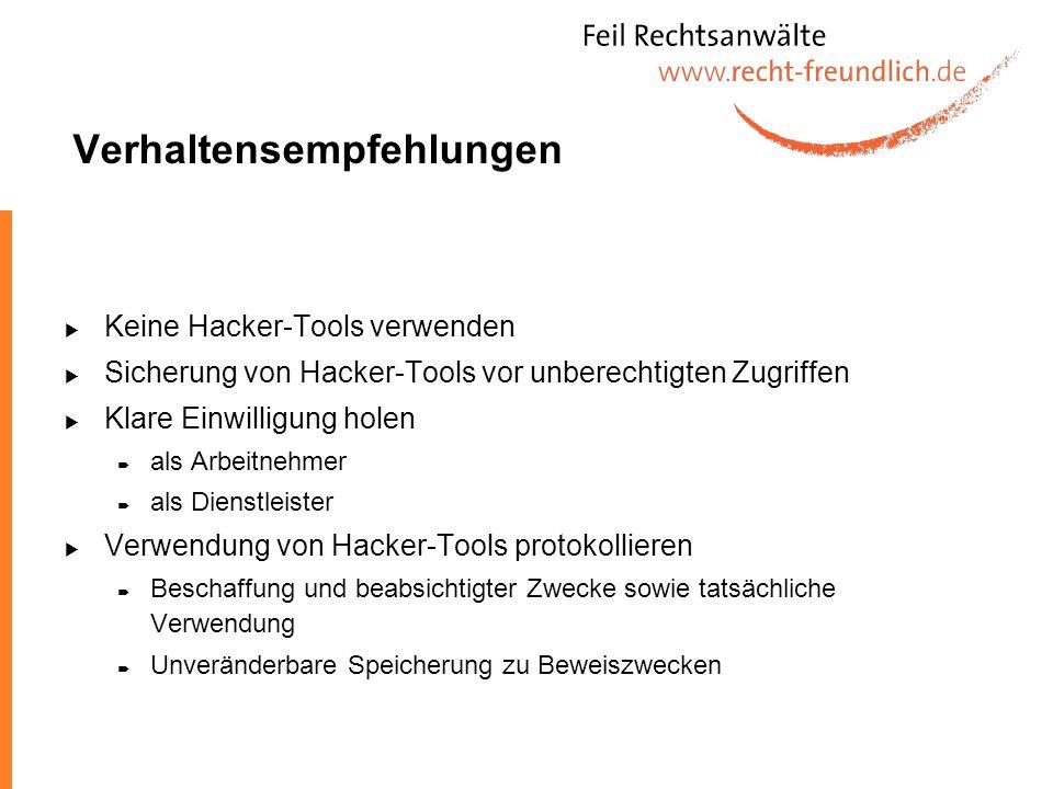 Verhaltensempfehlungen Keine Hacker-Tools verwenden Sicherung von Hacker-Tools vor unberechtigten Zugriffen Klare Einwilligung holen als Arbeitnehmer