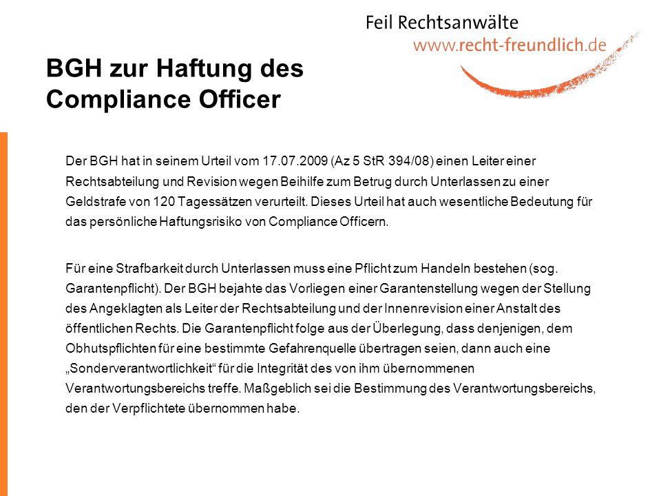 BGH zur Haftung des Compliance Officer Der BGH hat in seinem Urteil vom 17.07.2009 (Az 5 StR 394/08) einen Leiter einer Rechtsabteilung und Revision w