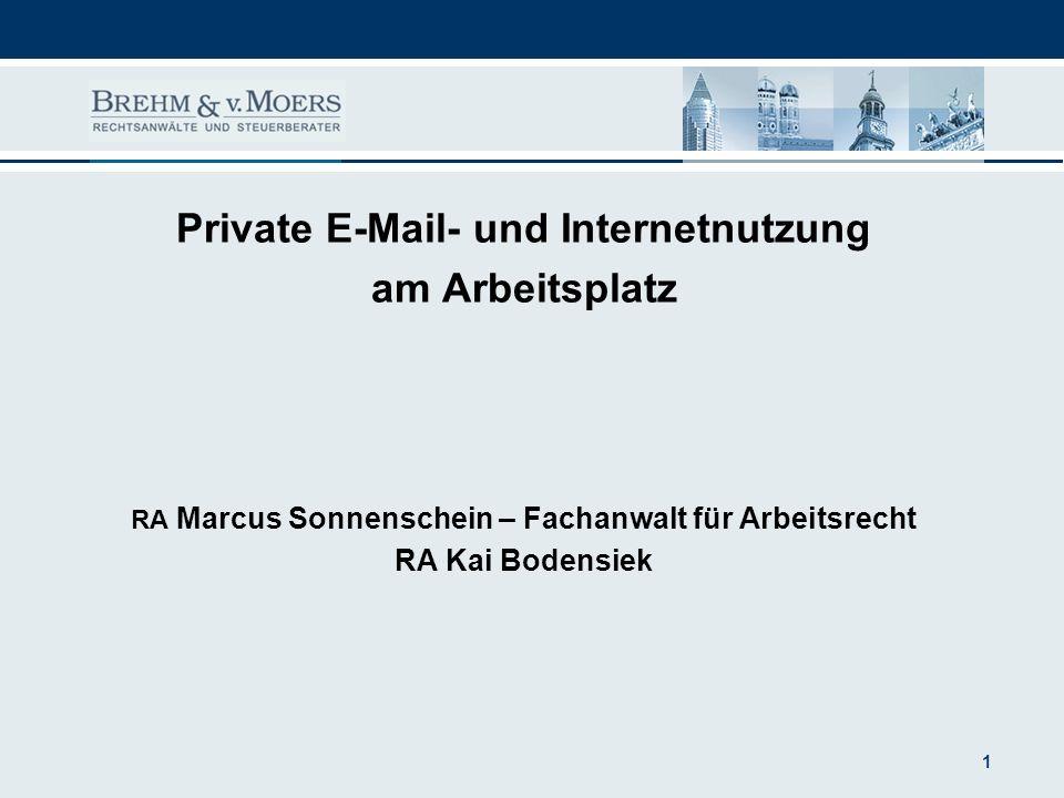 1 Private E-Mail- und Internetnutzung am Arbeitsplatz RA Marcus Sonnenschein – Fachanwalt für Arbeitsrecht RA Kai Bodensiek