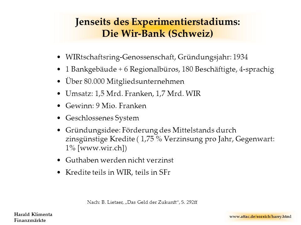 www.attac.de/sozsich/harry.html Harald Klimenta Finanzmärkte Jenseits des Experimentierstadiums: Die Wir-Bank (Schweiz) WIRtschaftsring-Genossenschaft