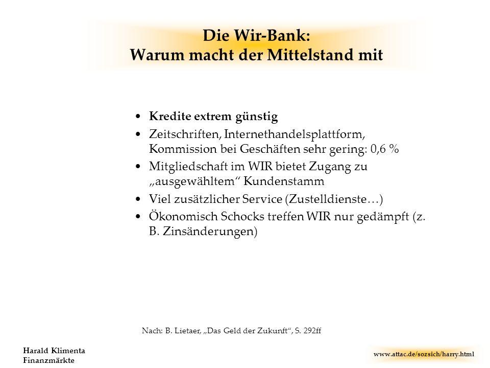 www.attac.de/sozsich/harry.html Harald Klimenta Finanzmärkte Die Wir-Bank: Warum macht der Mittelstand mit Kredite extrem günstig Zeitschriften, Inter