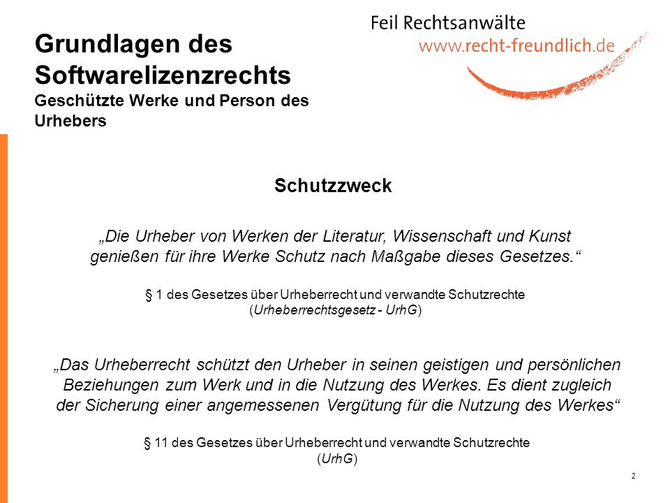 2 Die Urheber von Werken der Literatur, Wissenschaft und Kunst genießen für ihre Werke Schutz nach Maßgabe dieses Gesetzes. § 1 des Gesetzes über Urhe